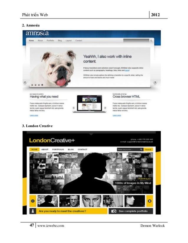 Phát triển Web 201247 www.izwebz.com Demon Warlock2. Amnesia3. London Creative