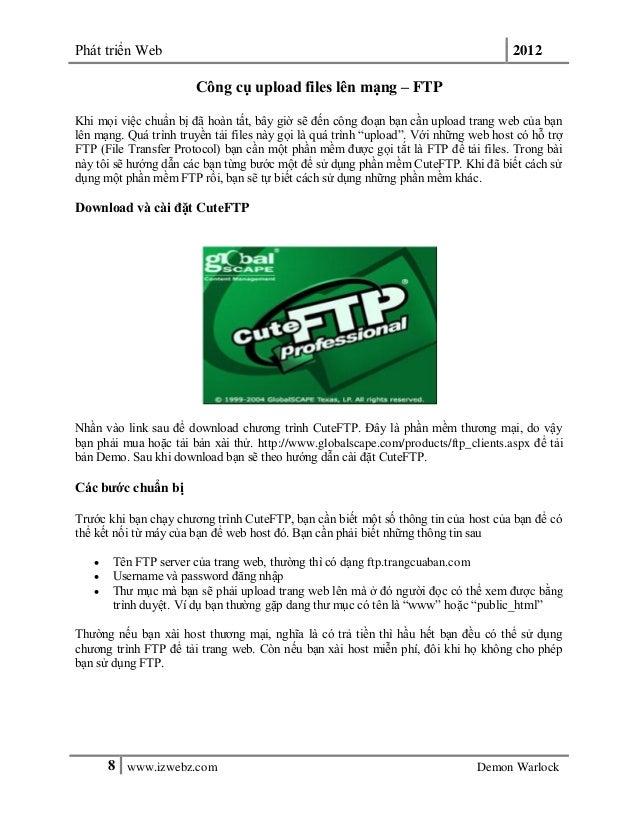Phát triển Web 20128 www.izwebz.com Demon WarlockCông cụ upload files lên mạng – FTPKhi mọi việc chuẩn bị đã hoàn tất, bây...