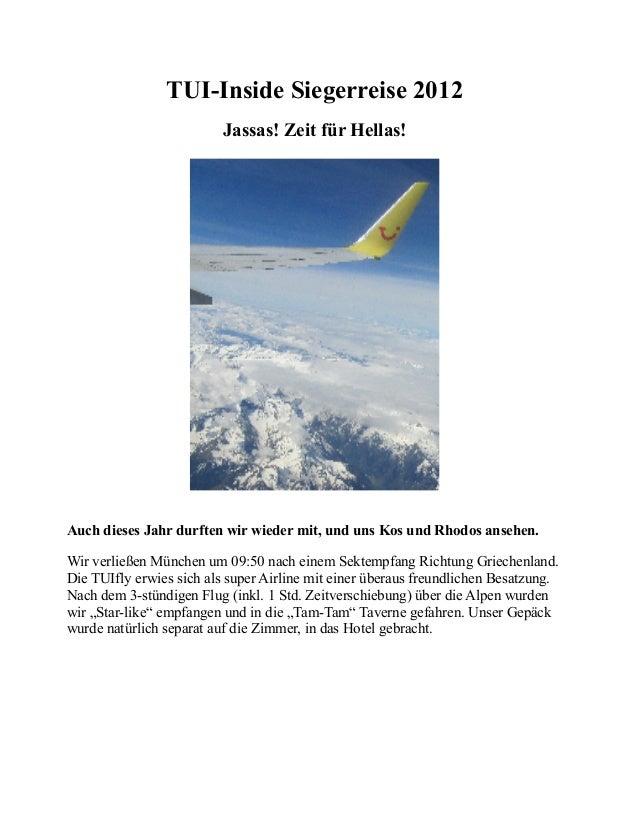 TUI-Inside Siegerreise 2012 Jassas! Zeit für Hellas! Auch dieses Jahr durften wir wieder mit, und uns Kos und Rhodos anseh...