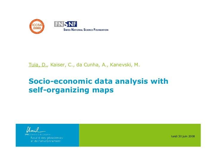 Tuia, D., Kaiser, C., da Cunha, A., Kanevski, M.   Socio-economic data analysis with self-organizing maps                 ...
