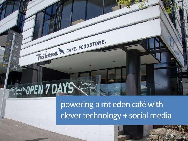 powering a mt eden café withclever technology + social media