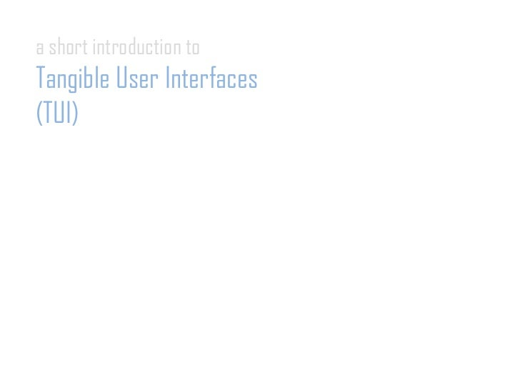 a short introduction toTangible User Interfaces(TUI)