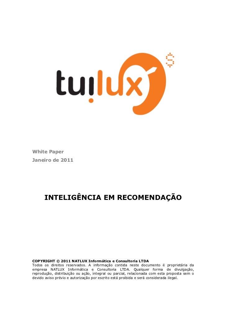 White PaperJaneiro de 2011      INTELIGÊNCIA EM RECOMENDAÇÃOCOPYRIGHT © 2011 NATLUX Informática e Consultoria LTDATodos os...
