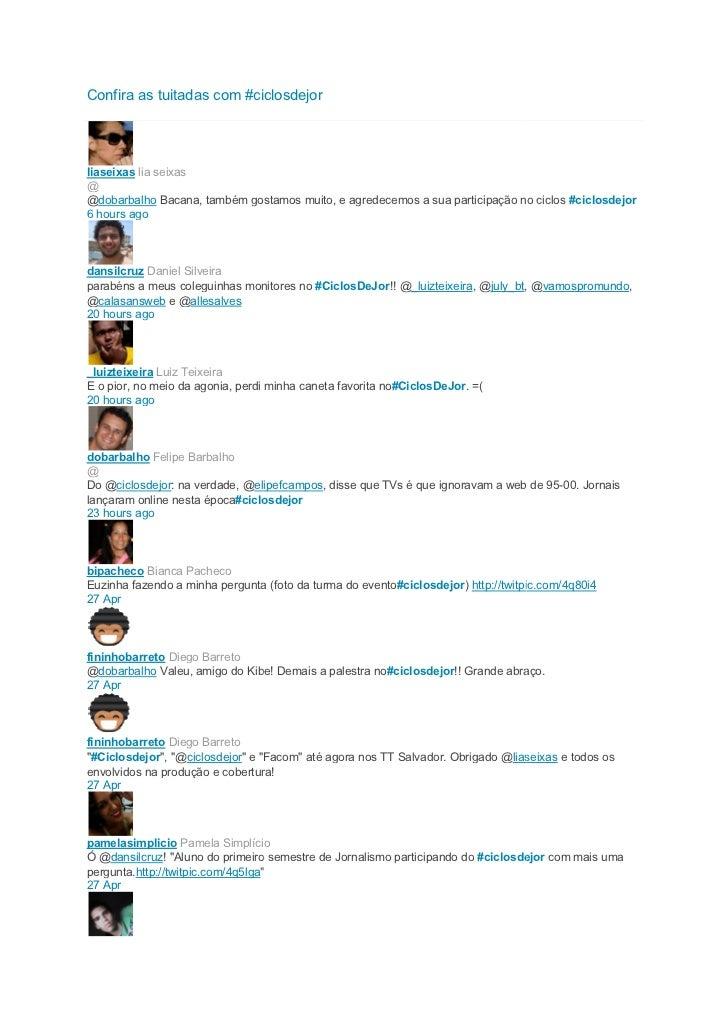 Confira as tuitadas com #ciclosdejorliaseixas lia seixas@@dobarbalho Bacana, também gostamos muito, e agredecemos a sua pa...