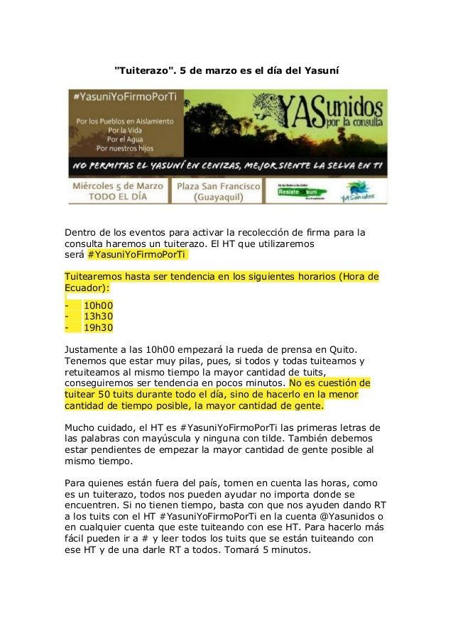 """""""Tuiterazo"""". 5 de marzo es el día del Yasuní  Dentro de los eventos para activar la recolección de firma para la consulta ..."""