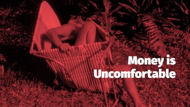 Money is Uncomfortable