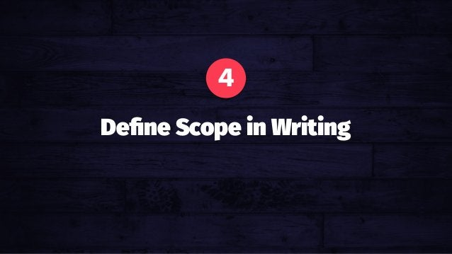 Avoid Emotional Pricing. Your gut is not a calculator. 4 Define Scope in Writing