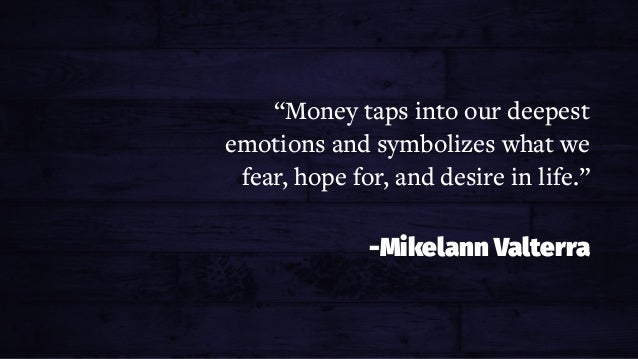 """PRICING FOR PROFIT """"Money taps into our deepest emotions and symbolizes what we fear, hope for, and desire in life."""" -Mike..."""