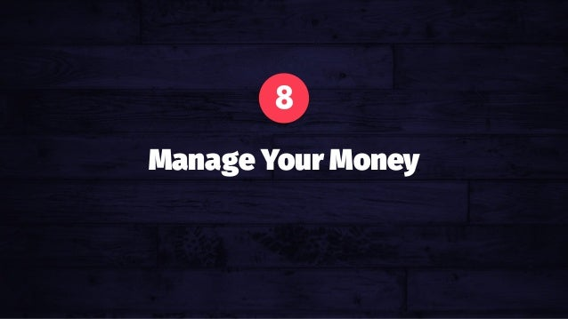 Avoid Emotional Pricing. Your gut is not a calculator. 8 Manage Your Money