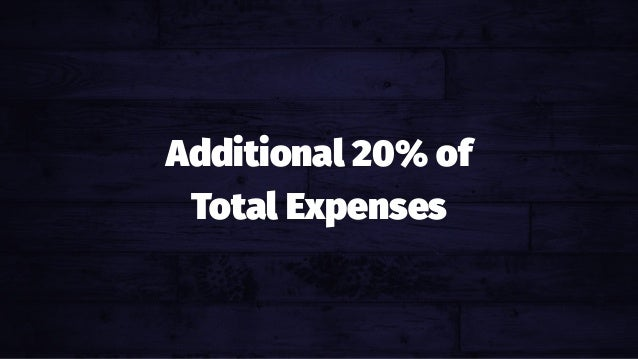 Additional 20% of Total Expenses