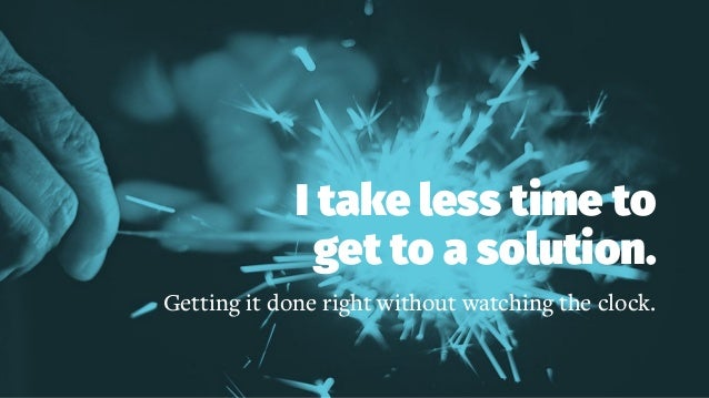 I take less time to get to a solution. Getting it done right without watching the clock.