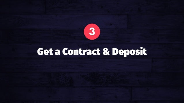 3 Get a Contract & Deposit