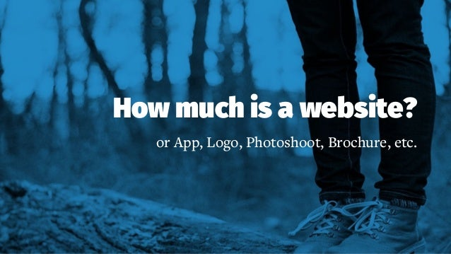 How much is a website? or App, Logo, Photoshoot, Brochure, etc.