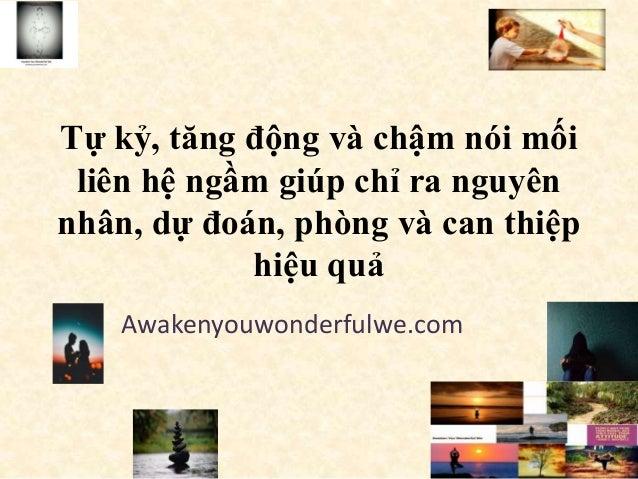Tự kỷ, tăng động và chậm nói mối liên hệ ngầm giúp chỉ ra nguyên nhân, dự đoán, phòng và can thiệp hiệu quả Awakenyouwonde...