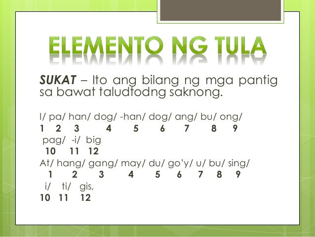 tulang may 8 na pantig sa bawat taludtod This website is dedicated to all filipino people who love their country, the philippines the purpose of this website is to help all filipinos, most importantly the filipino students in their upbringing, not just in their studies in schools, but also during their leisurely time online.