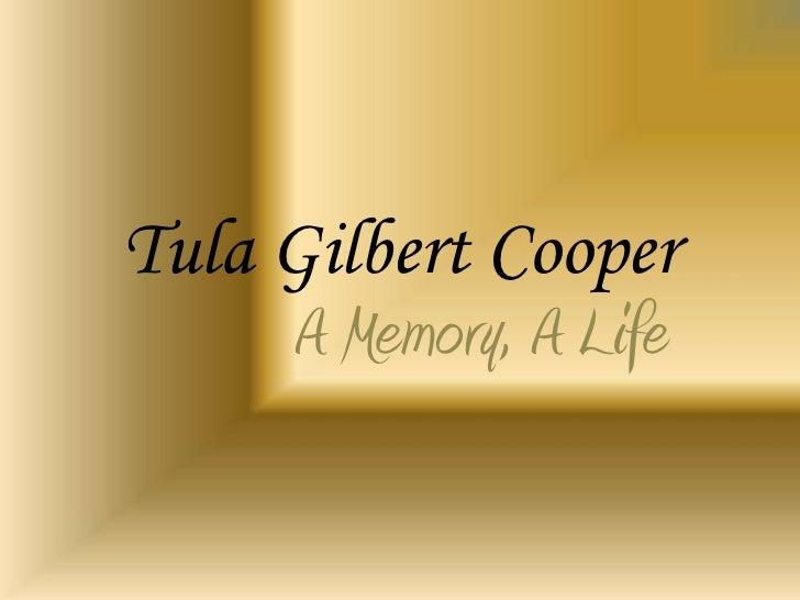 Tula Gilbert Cooper     A Memory, A Life