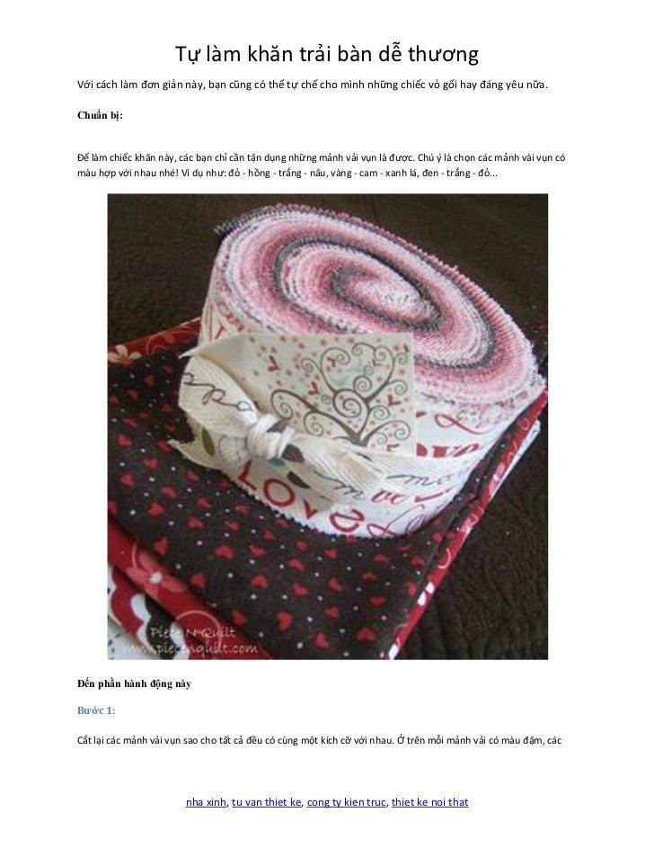 Tự làm khăn trải bàn dễ thươngVới cách làm đơn giản này, bạn cũng có thể tự chế cho mình những chiếc vỏ gối hay đáng yêu n...