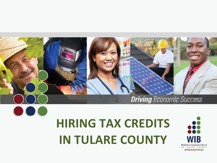HIRING TAX CREDITS IN TULARE COUNTY