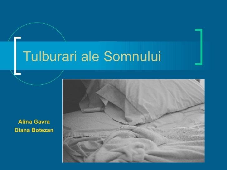 Tulburari ale  Somnului Alina Gavra Diana Botezan