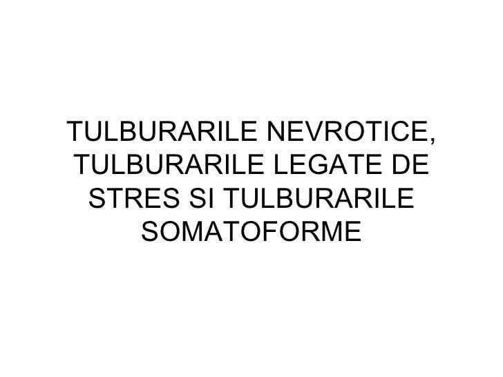 TULBURARILE NEVROTICE, TULBURARILE LEGATE DE STRES SI TULBURARILE SOMATOFORME