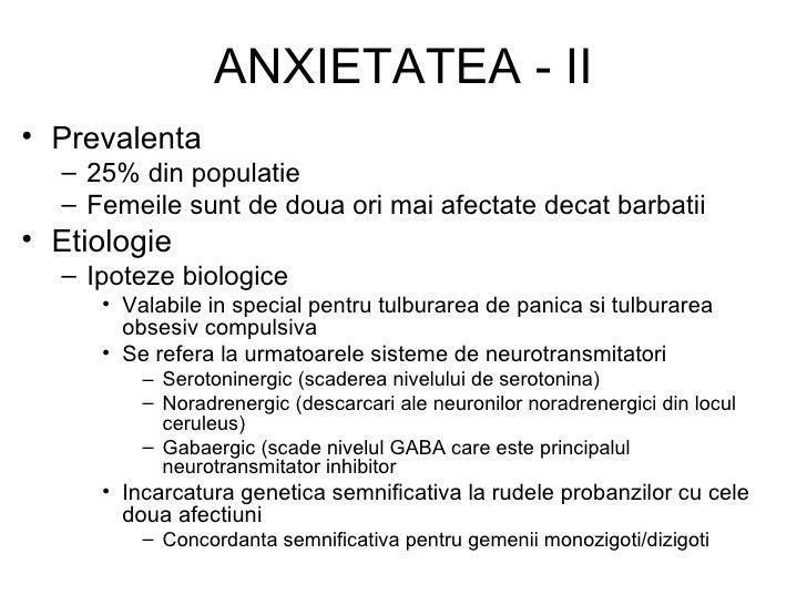 ANXIETATEA - II <ul><li>Prevalenta </li></ul><ul><ul><li>25% din populatie </li></ul></ul><ul><ul><li>Femeile sunt de doua...