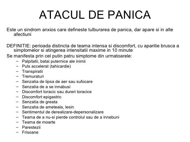 ATACUL DE PANICA <ul><li>Este un sindrom anxios care defineste tulburarea de panica, dar apare si in alte afectiuni </li><...