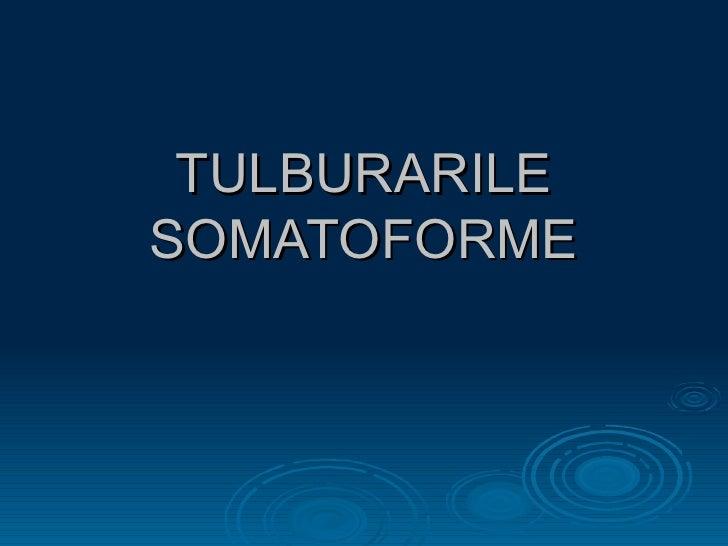 TULBURARILE SOMATOFORME