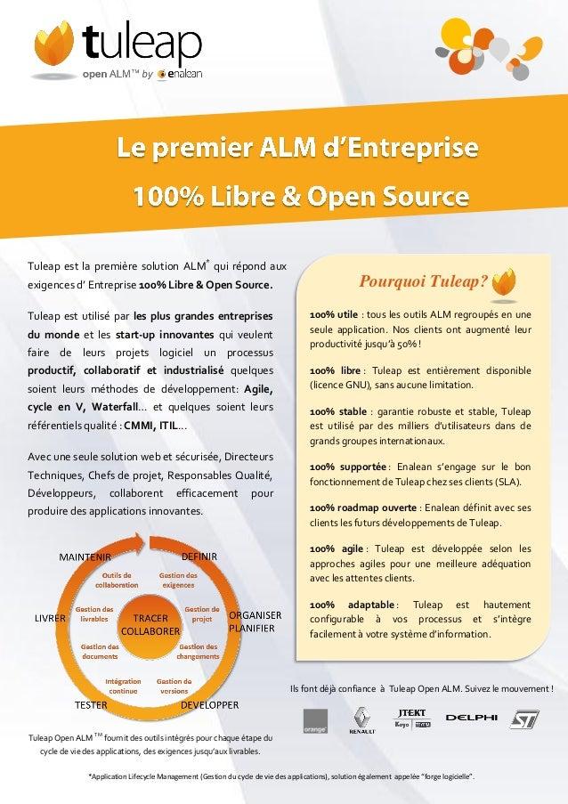 Tuleap est la première solution ALM* qui répond aux exigences d' Entreprise 100% Libre & Open Source. Tuleap est utilisé p...