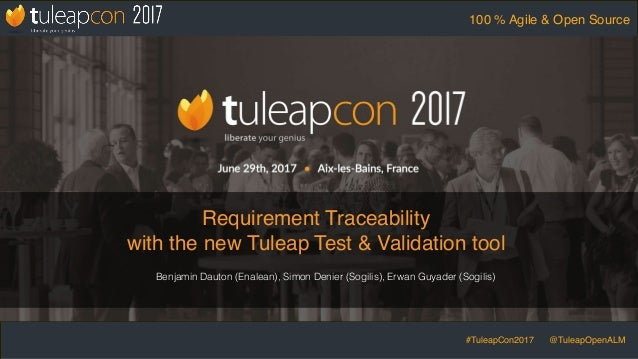 #TuleapCon2017 @TuleapOpenALM 100 % Agile & Open Source Requirement Traceability