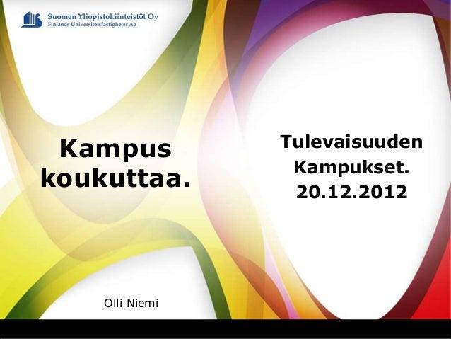 TulevaisuudenKampukset.20.12.2012Kampuskoukuttaa.Olli Niemi
