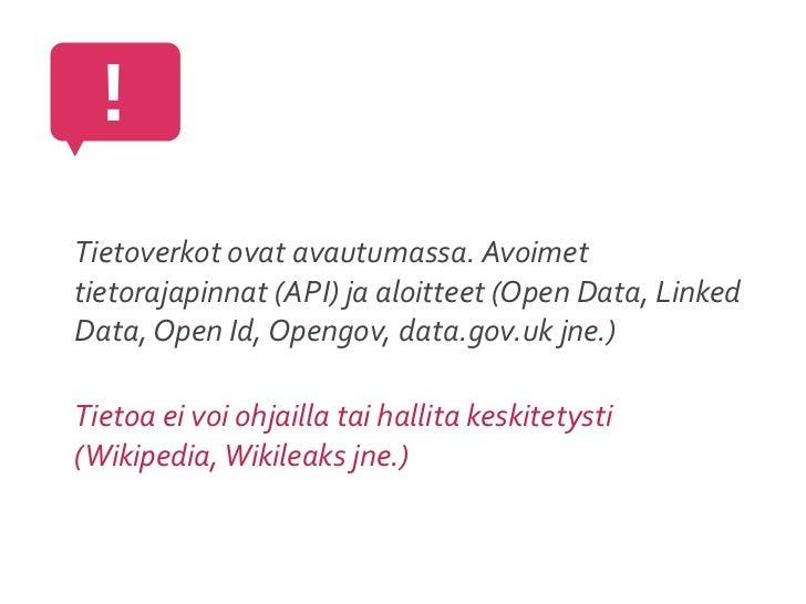 !Tietoverkot ovat avautumassa. Avoimet tietorajapinnat (API) ja aloitteet (Open Data, Linked Data, ...