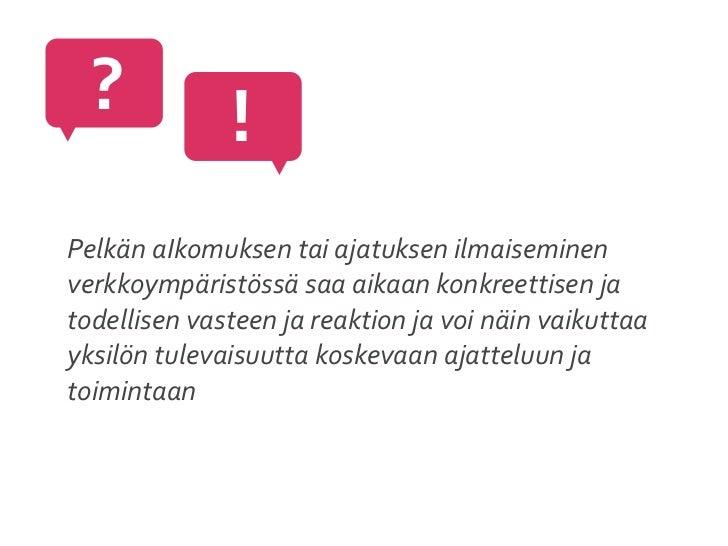:O:(               ;) &      TARINAVERKOSTOT             :/ TULEVAISUUSAJATTELU                           :P      :)