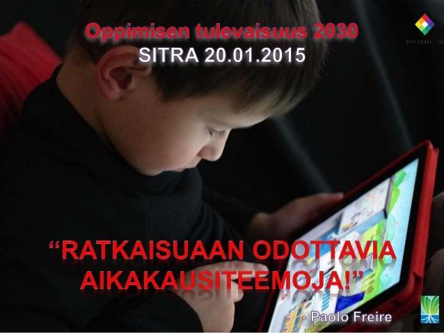 • Slideshare http://www.slideshare.net/oraakkeli (kalvot) • eBarometri http://www.ebarometri.fi/ (tutkimus- ja kokeiluaine...