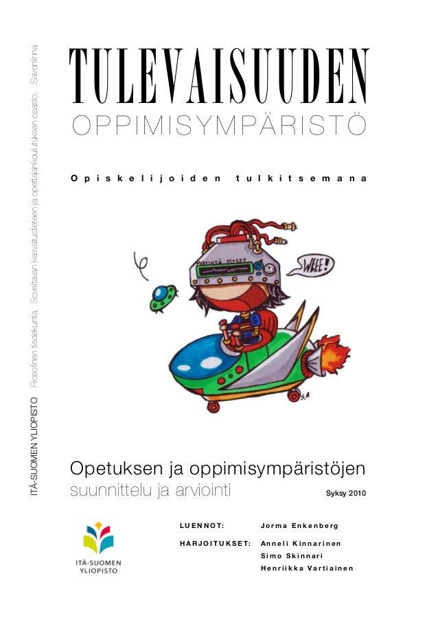 Filosofinen tiedekunta, Soveltavan kasvatustieteen ja opettajankoulutuksen osasto, Savonlinna ITÄ-SUOMEN YLIOPISTO  TULEVA...