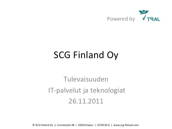 Powered	  by	                                 SCG	  Finland	  Oy	                                  Tulevaisuuden	         ...