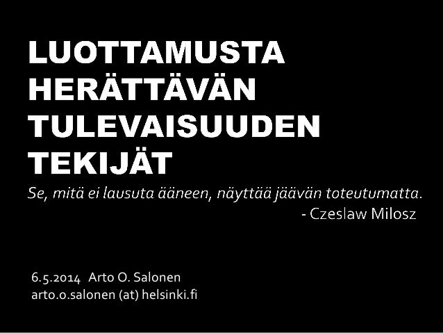 6.5.2014 Arto O. Salonen arto.o.salonen (at) helsinki.fi