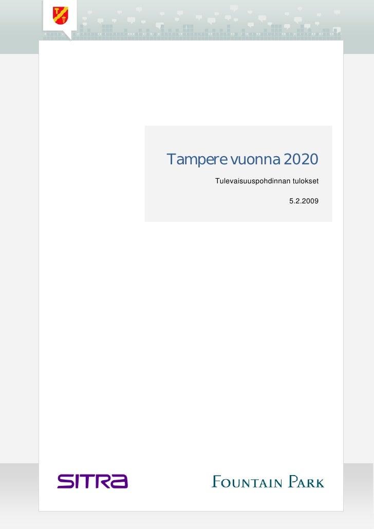 Tampere vuonna 2020       Tulevaisuuspohdinnan tulokset                            5.2.2009
