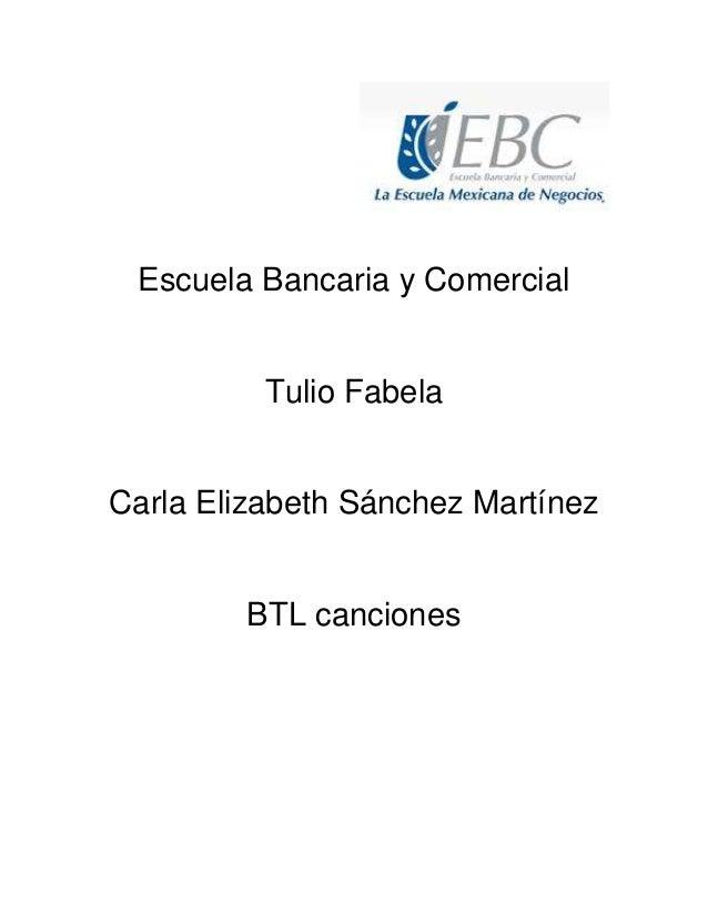 Escuela Bancaria y Comercial Tulio Fabela Carla Elizabeth Sánchez Martínez BTL canciones