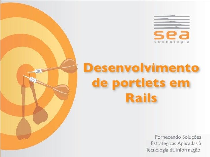Desenvolvimento  de portlets em       Rails