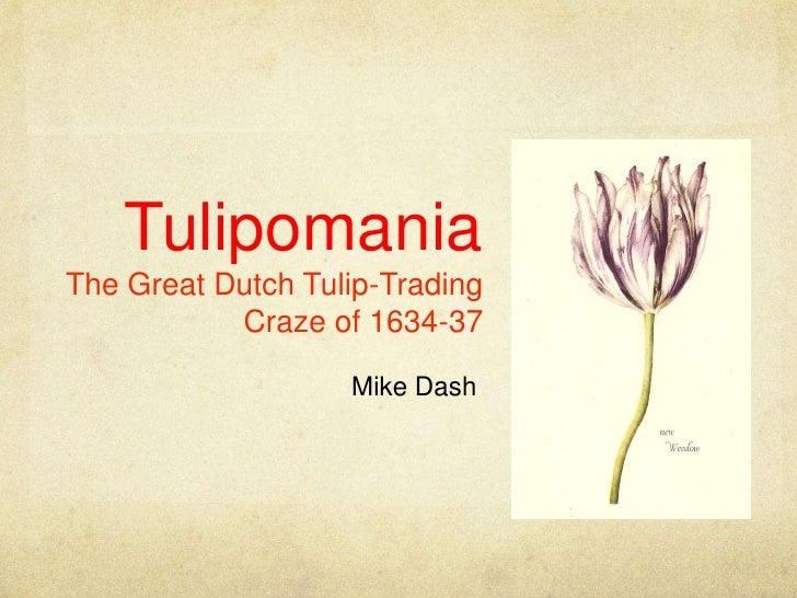 TulipomaniaThe Great Dutch Tulip-Trading Craze of 1634-37<br />Mike Dash<br />