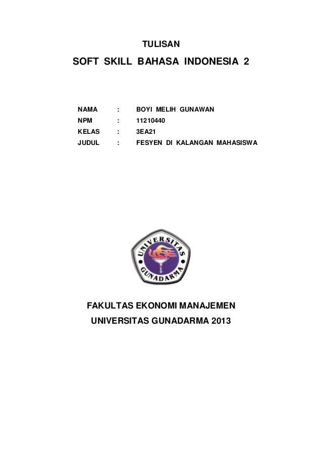 TULISANSOFT SKILL BAHASA INDONESIA 2NAMA : BOYI MELIH GUNAWANNPM : 11210440KELAS : 3EA21JUDUL : FESYEN DI KALANGAN MAHASIS...