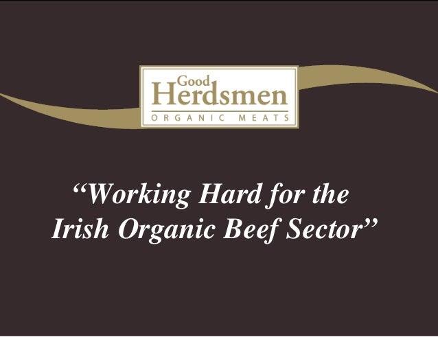 """""""Working Hard for the Irish Organic Beef Sector"""""""
