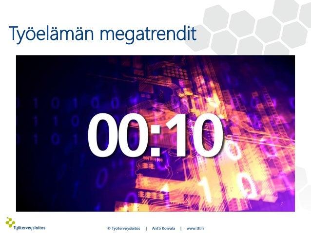 Työelämän megatrendit © Työterveyslaitos | Antti Koivula | www.ttl.fi