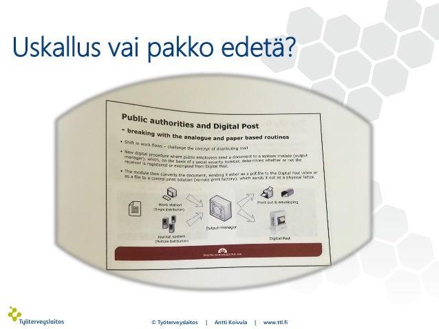 Uskallus vai pakko edetä? © Työterveyslaitos | Antti Koivula | www.ttl.fi