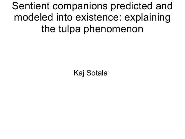 Sentient companions predicted and modeled into existence: explaining the tulpa phenomenon Kaj Sotala