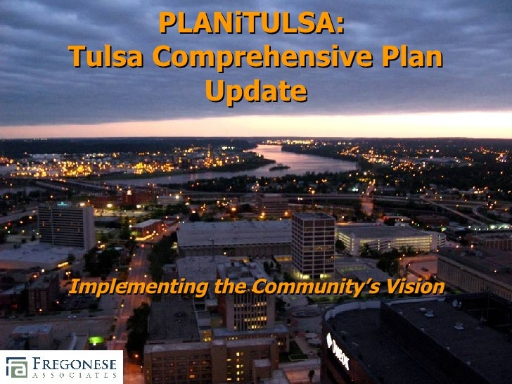 PLANiTULSA:  Tulsa Comprehensive Plan Update Implementing the Community's Vision