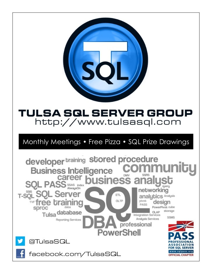 Monthly Meetings • Free Pizza • SQL Prize Drawings @TulsaSQL facebook.com/TulsaSQL
