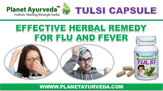 EFFECTIVE HERBAL REMEDY  FOR FLU AND FEVER  WWWW.PLANETAYURVEDA.COM