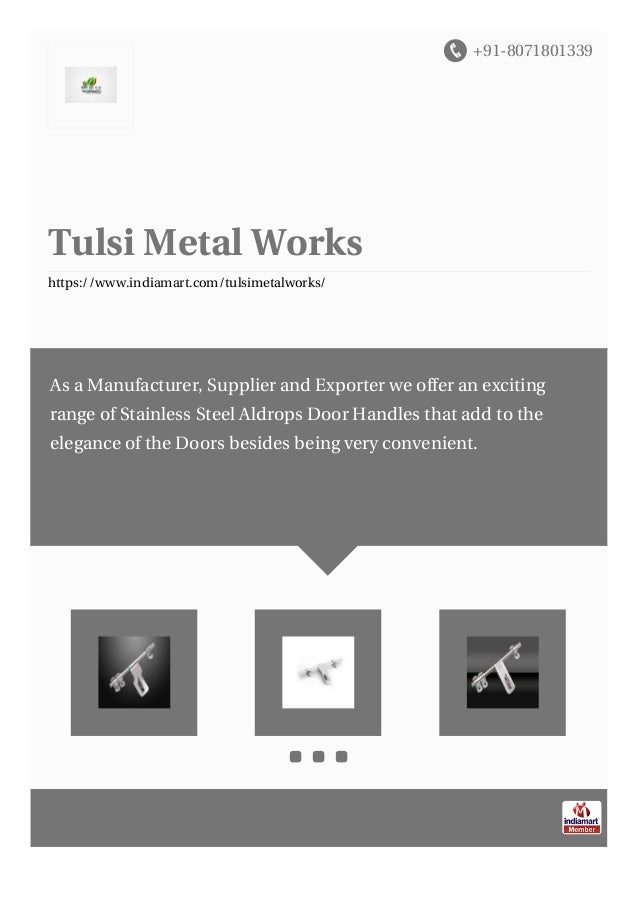 +91-8071801339 Tulsi Metal Works https://www.indiamart.com/tulsimetalworks/ As a Manufacturer, Supplier and Exporter we of...