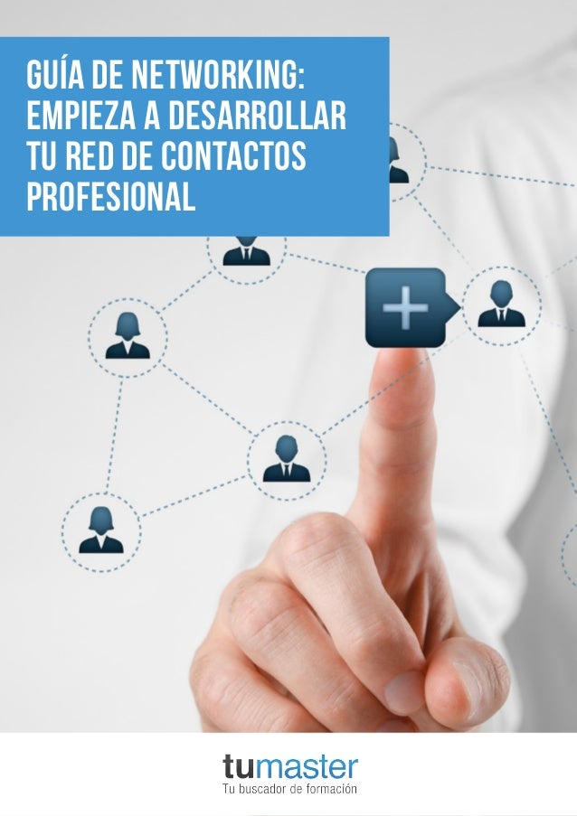 Guía de networking: empieza a desarrollar tu red de contactos profesional